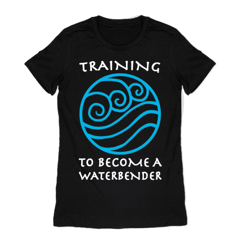 Training to Become A Waterbender Womens T-Shirt