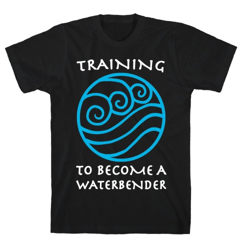 Training to Become A Waterbender T-Shirt