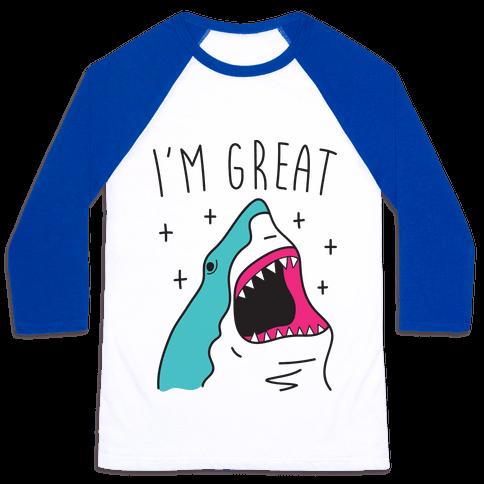 I'm Great (Shark) Baseball Tee