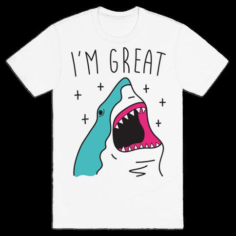 I'm Great (Shark) Mens T-Shirt
