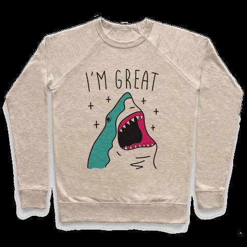 I'm Great (Shark) Pullover