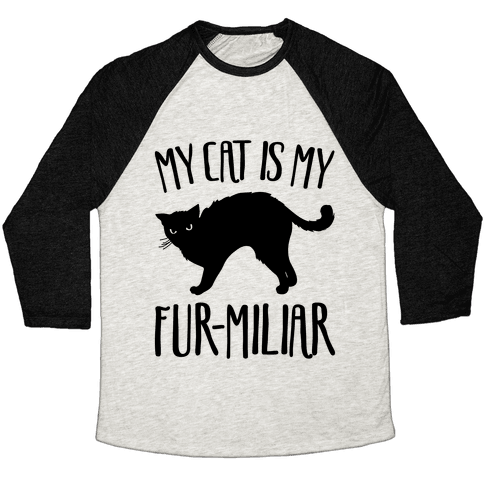 My Cat Is My Furmiliar Parody Baseball Tee