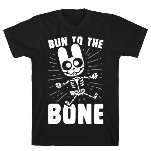 Bun To The Bone T-Shirt