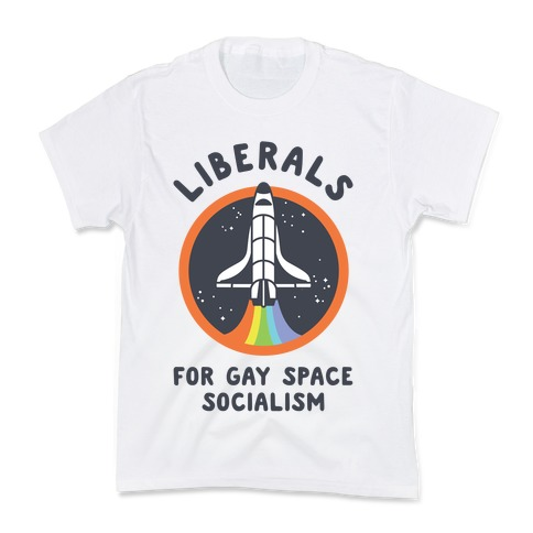 Liberals For Gay Space Socialism Kids T-Shirt