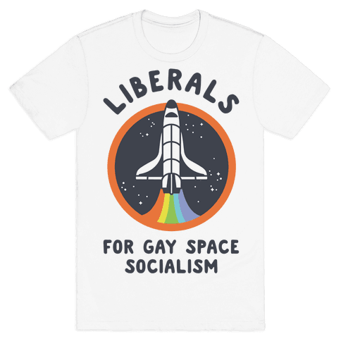 Liberals For Gay Space Socialism Mens T-Shirt