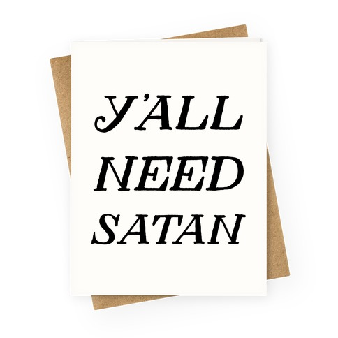 Y'all Need Satan Greeting Card