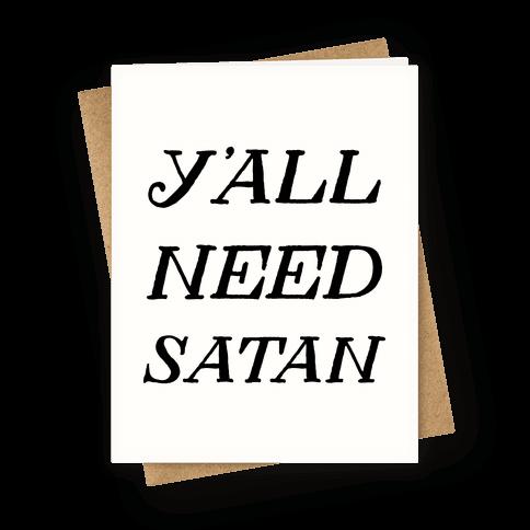 Y'all Need Satan Greeting Card