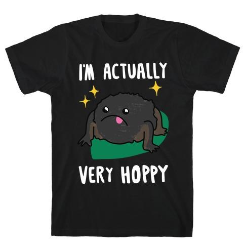 I'm Actually Very Hoppy T-Shirt