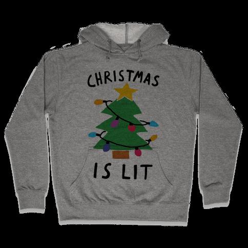 Christmas Is Lit  Hooded Sweatshirt