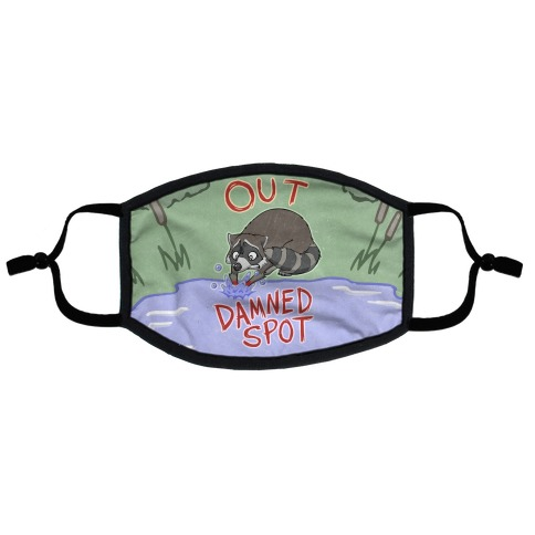 Out Damned Spot Macbeth Raccoon Flat Face Mask