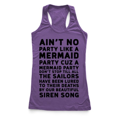 Ain't No Party Like A Mermaid Party Racerback Tank Top