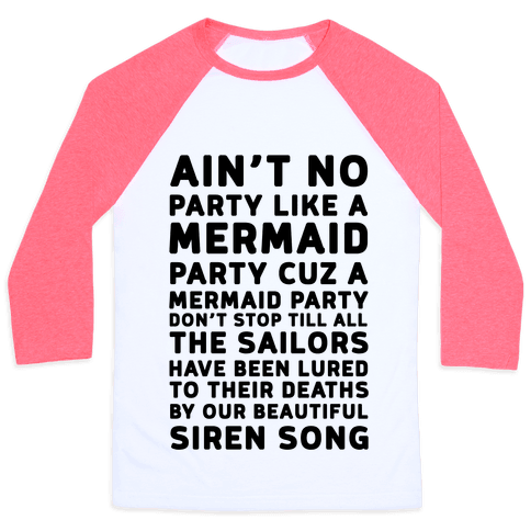 Ain't No Party Like A Mermaid Party Baseball Tee