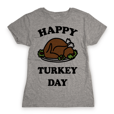 Happy Turkey Day Womens T-Shirt