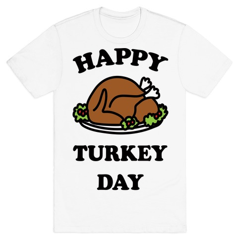 Happy Turkey Day Mens T-Shirt