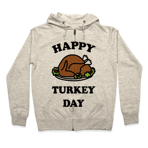 Happy Turkey Day Zip Hoodie