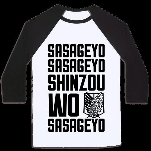 Sasageyo Sasageyo Shinzou Wo Sasageyo Baseball Tee