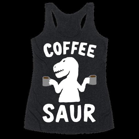 Coffeesaur Dinosaur Racerback Tank Top
