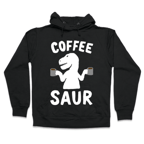 Coffeesaur Dinosaur Hooded Sweatshirt