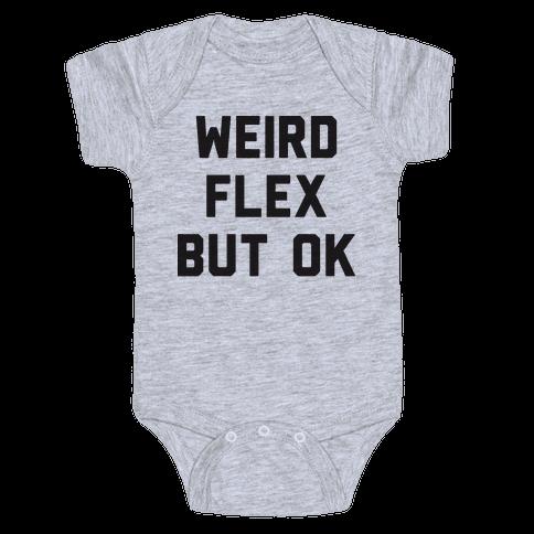 Weird Flex But Ok Baby Onesy