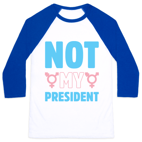 Not My President Trans Rights Baseball Tee