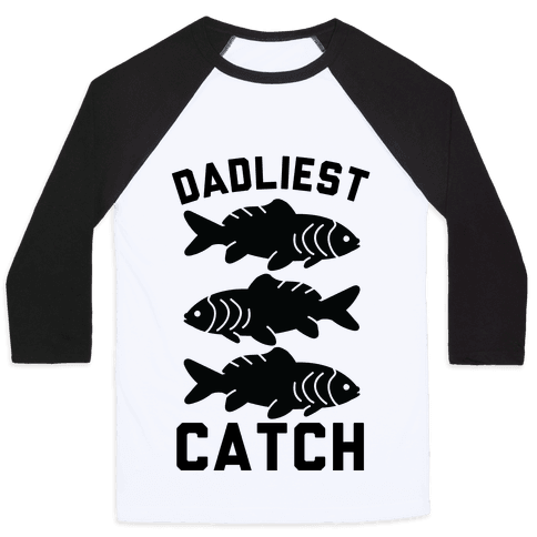 Dadliest Catch Baseball Tee