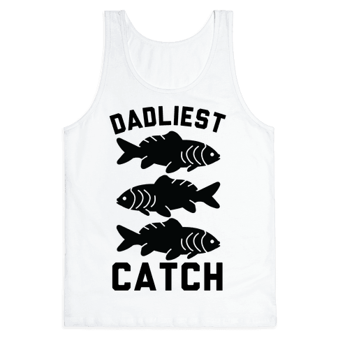 Dadliest Catch Tank Top