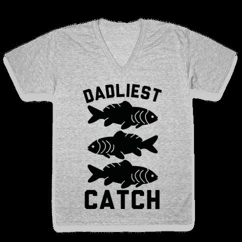 Dadliest Catch V-Neck Tee Shirt