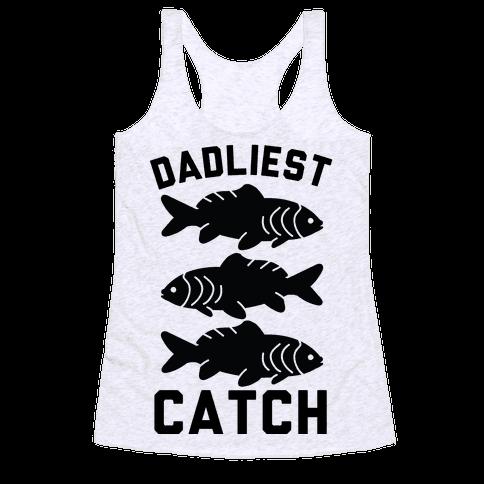 Dadliest Catch Racerback Tank Top