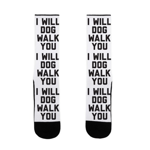 I Will Dog Walk You Sock