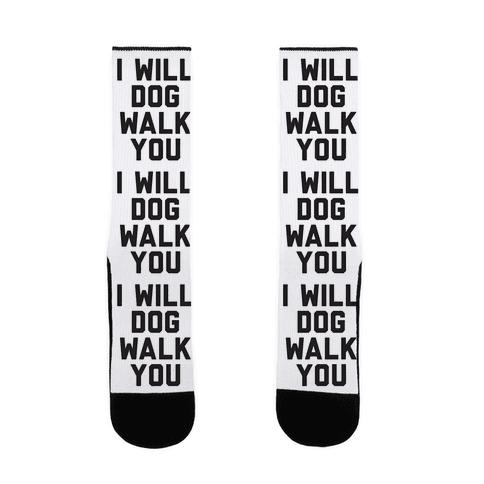 I Will Dog Walk You Sock