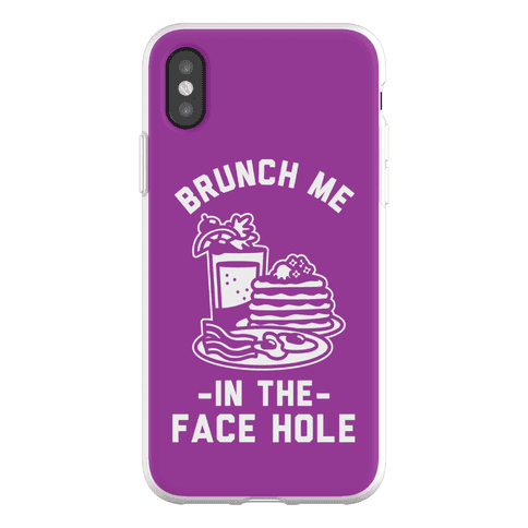 Brunch Me In The Face Hole Phone Flexi-Case