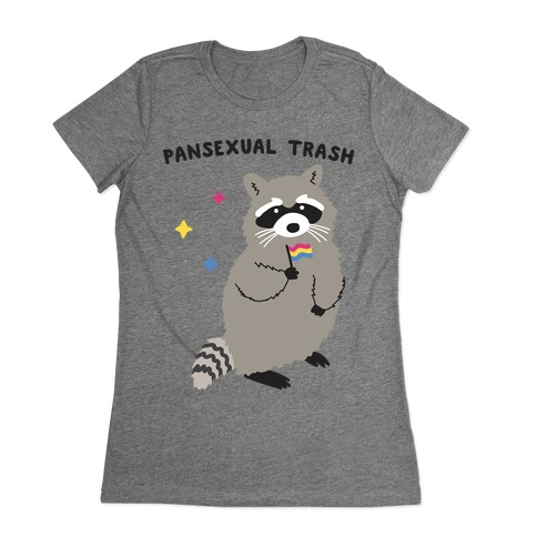 Pansexual Trash Raccoon Womens T-Shirt
