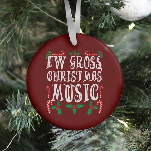 Ew Gross, Christmas Music Ornament