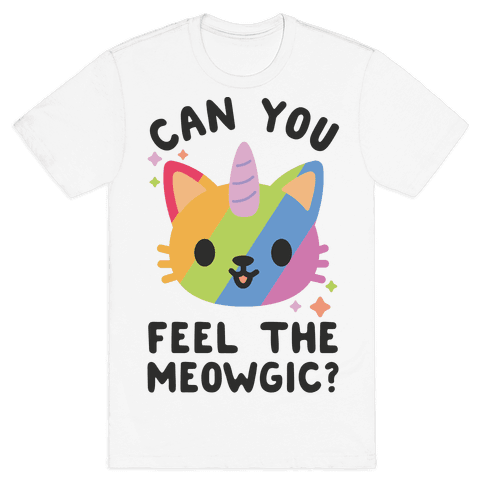 Can You Feel The Meowgic Mens T-Shirt
