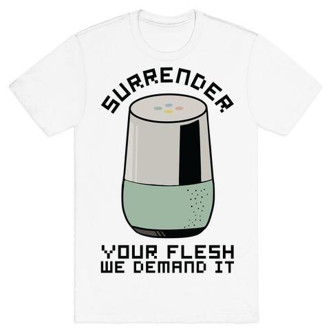 Surrender Your Flesh We Demand It Google Home T-Shirt