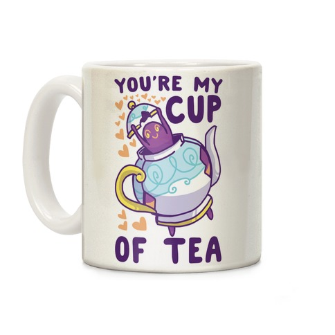 You're My Cup of Tea - Polteageist Coffee Mug