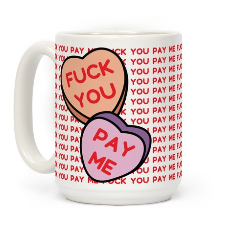 F*** You Pay Me Coffee Mug