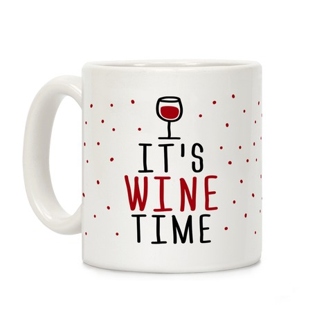 It's Wine Time Coffee Mug