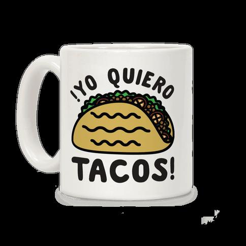 Yo Quiro Tacos Coffee Mug