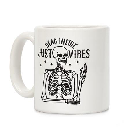 Dead Inside Just Vibes Skeleton Coffee Mug