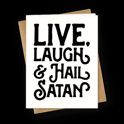 Live Laugh & Hail Satan Greeting Card