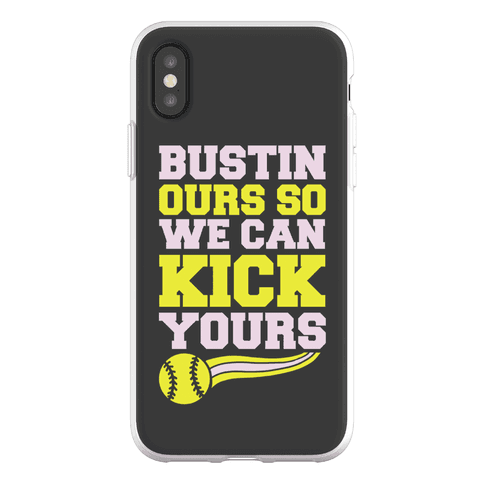 Bustin Ours So We Can Kick Yours Phone Flexi-Case