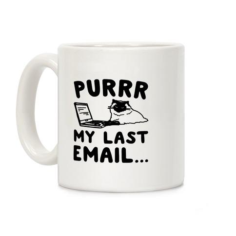 Purrr My Last Email Cat Parody Coffee Mug