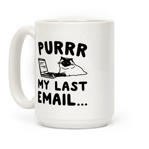 Purrr My Last Email Cat Parody Coffee Mug
