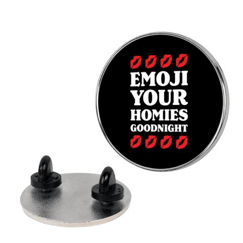 Emoji Your Homies Goodnight Pin