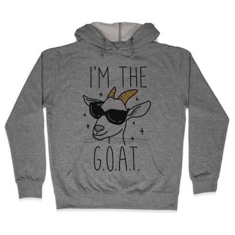 I'm The Goat Hooded Sweatshirt