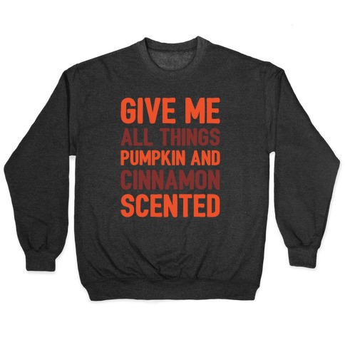 Give Me All Things Pumpkin And Cinnamon Scented White Print Pullover