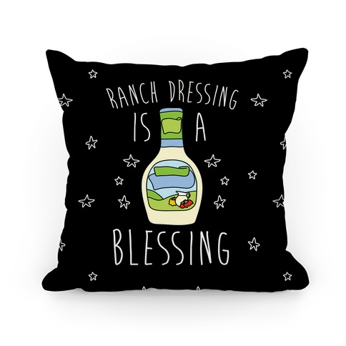 Ranch Dressing Is A Blessing Pillow