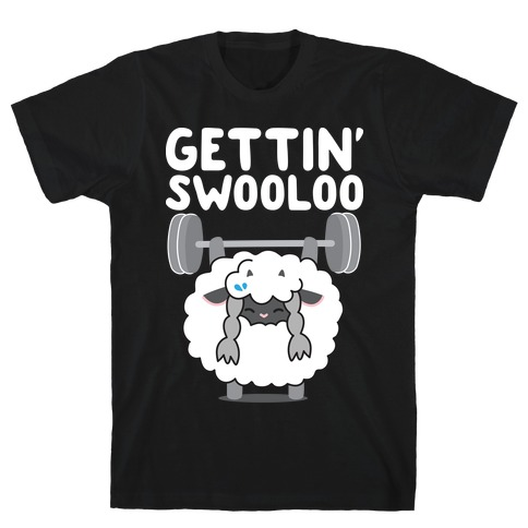 Gettin' Swooloo (Swole Wooloo) T-Shirt