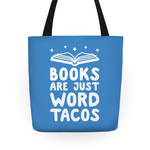 Books Are Just Word Tacos Tote